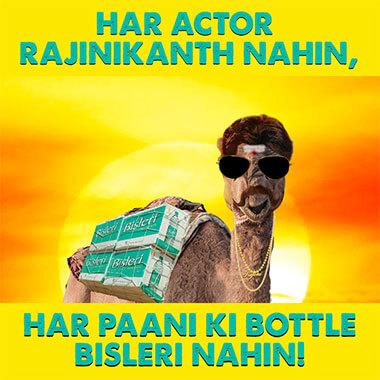 har actor rajinikanth nahin, har paani ki bottle bisleri nahin!