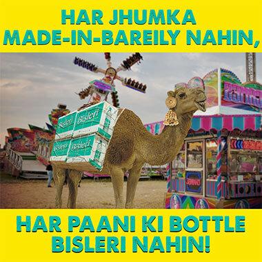 har jhumka made in bareily nahin, har paani ki bottle bisleri nahin!