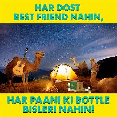 har dost best friend nahin, har paani ki bottle bisleri nahin!
